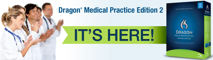 Dragon Medical Practice Edition - It's Here!